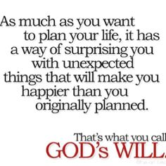 My plans never worked out- thank God! Lol!
