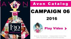 Avon Catalog Campaign 6 2016 (February 2016) - http://www.GoHereToShop.com  Hey Beauties! It's out! The Campaign 6 Avon Catalog! In this issue Avon celebrates its 130 Year Anniversary! Check out the highlights video below and then after go check out the Avon Catalog here: http://www.GoHereToShop.com  For a Mobile Friendly Page of Avon's Current Sales & Promotions use this link: http://www.GoHereToSave.com