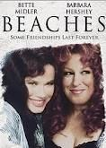 *BEACHES ~  Great girlfriend movie!! Watch with a bottle of wine and a box of tissues!!Extra bonus with Bette Midler songs!!