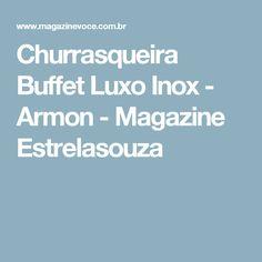 Churrasqueira Buffet Luxo Inox - Armon - Magazine Estrelasouza