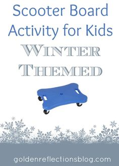 Scooter Board Activity for Kids - (winter themed, but very easily adaptable to fall and spring!)