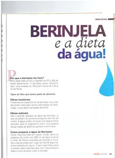 "FINALLY:  No more cellulitis !    water of the eggplant everyday>  If you do this 1-5 times a day, you will start to notice a difference within 2 weeks!    ""Guia da Beringela"" magazine, editora Sampa. Brasil."