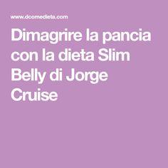 Dimagrire la pancia con la dieta Slim Belly di Jorge Cruise