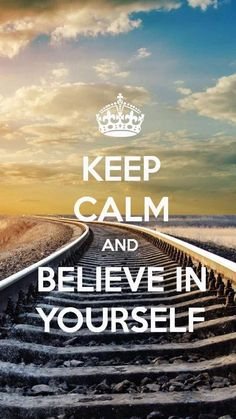 To help increase your belief, use this picture which helps you keep calm, and believe in yourself!