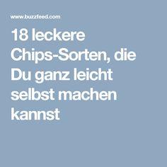 18 leckere Chips-Sorten, die Du ganz leicht selbst machen kannst