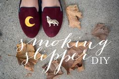 make your own smoking slippers - so cool!
