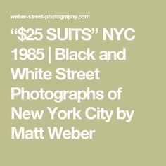 """""""$25 SUITS"""" NYC 1985 