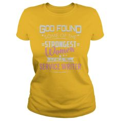 God Found Some of the Strongest Women And Made Them Service Writer Job Shirts #gift #ideas #Popular #Everything #Videos #Shop #Animals #pets #Architecture #Art #Cars #motorcycles #Celebrities #DIY #crafts #Design #Education #Entertainment #Food #drink #Gardening #Geek #Hair #beauty #Health #fitness #History #Holidays #events #Home decor #Humor #Illustrations #posters #Kids #parenting #Men #Outdoors #Photography #Products #Quotes #Science #nature #Sports #Tattoos #Technology #Travel #Weddings…