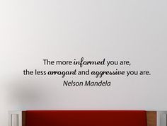 "Nelson Mandela Quote Inspirational Motivational Wall Decal Home Décor ""The More Informed You Are"" 42x10 Inches"