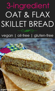 Oat & Flax Skillet Bread, made with only 3 ingredients (excluding water and optional salt). It is vegan, oil-free, easy-to-make and so delicious, plus only 91 calories per big wedge. Dairy Free Recipes, Vegan Recipes, Cooking Recipes, Oat Flour Recipes, Gluten Free Baking, Vegan Baking, Skillet Bread, Patisserie Sans Gluten, Pan Sin Gluten