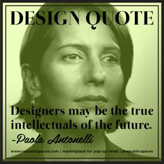 """Designers may be the true intellectuals of the future. -Paola Antonelli (MOMA) / """" When our minds are merged with Divine Mind, we are co-creators with Divine Life. Creativity Quotes, Moma, Design Quotes, Consciousness, Speakers, Product Design, Me Quotes, Designers, Knowledge"""