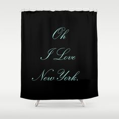 Shower Curtain -  Breakfast at Tiffany's Shower Curtain - I Love New York - Quotes - Black - Tiffany Blue - Typography - Glamour Decor