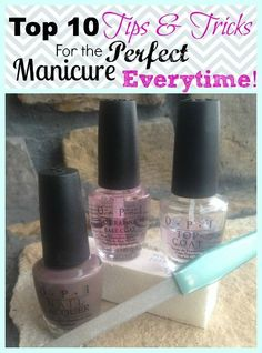 At Home Nail Tips for a DIY Manicure and Pedicure! The Perfect Manicure every time!