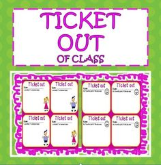 Quick and easy way to assess what students have learned.  They must fill a TICKET OUT the door before leaving class.