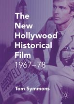 NEW HOLLYWOOD HISTORICAL FILM 1967-78