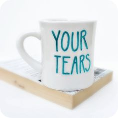 Funny Mug coffee tea cup diner mug Your Tears blue turquoise black white hand painted evil laugh by KnotworkShop on Etsy https://www.etsy.com/listing/127772707/funny-mug-coffee-tea-cup-diner-mug-your