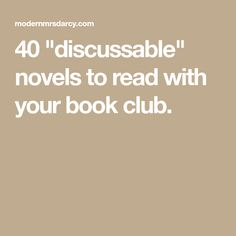 """40 """"discussable"""" novels to read with your book club."""