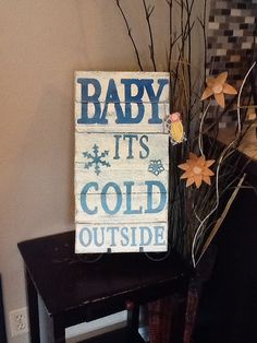 Pallet+sign+Baby+it's+cold+outside+by+IFcraftymamma+on+Etsy,+$18.00