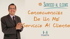 Servicio y Atención Al Cliente:Consecuencias De Un Mal Servicio Al Cliente. www.oneononecoach.co / Alejandro Velandia
