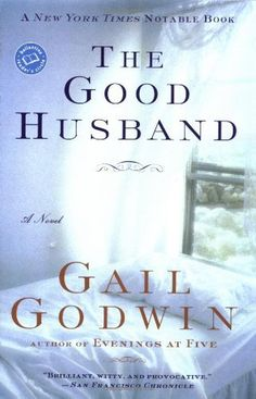 The Good Husband (Ballantine Reader's Circle) by Gail Godwin, http://www.amazon.com/dp/0345396456/ref=cm_sw_r_pi_dp_Z2qRqb0GKM9QE I love Gail Godwin's fiction and this is la creme de la creme! All her books are of interest to me.