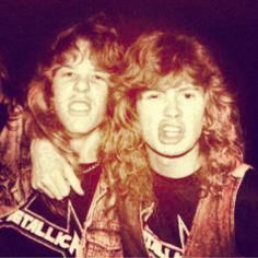 Mustaine and Hetfield... when he was in that other band