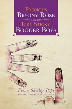 Buy Precious Bryony Rose and the Icky Sticky Booger Boys by Fiona Shirley Pope, Katy Hayward and Read this Book on Kobo's Free Apps. Discover Kobo's Vast Collection of Ebooks and Audiobooks Today - Over 4 Million Titles!