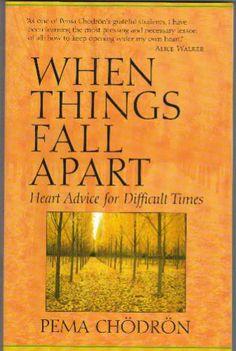When Things Fall Apart: Heart Advice for Difficult Times (Shambhala Classics): Pema Chodron: 9781570623448: Amazon.com: Books