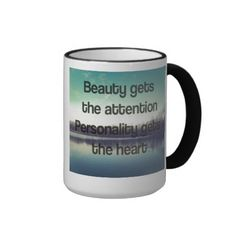 Beauty Gets Attention Personality Gets The Heart Mugs