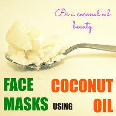 Beauty by Nature: Coconut Oil Face Mask Recipes
