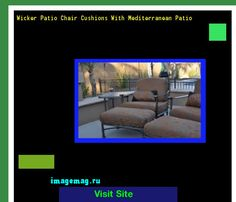 Wicker Patio Chair Cushions With Mediterranean Patio 135124 - The Best Image Search