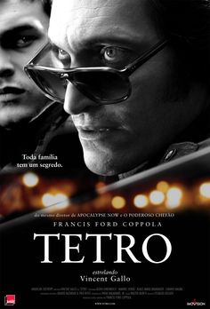 Tetro With Vincent Gallo Based on the life of famous director Francis Ford Coppola