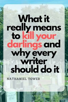 One of the hardest things for a writer to do is kill your darlings. Here's what it means to kill your darlings and how you can do it without hurting. Book Writing Tips, Writing Quotes, Writing Resources, Writing Prompts, Writing Workshop, Writing Ideas, Writers Notebook, Writers Write, How To Write Fanfiction