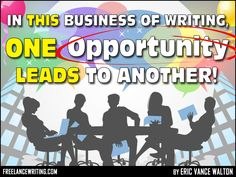 """In this Business of Writing, One Opportunity Leads to Another by Eric Vance Walton—""""In my first eighteen years as a writer I feel like I made almost every mistake an author can make. I've been ripped off by vanity publishers, have paid more than I should for sub-par editing, and spent many years working hard without making any real progress..."""""""