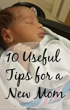 10 Useful Tips for a New Mom, what to do with newborn, tips for first time mothers