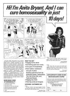 Hi ! I'm Anita Bryant. And I Can Cure Homosexuality In Just 10 Days (What Anita needed was a good woman.hahahaha)