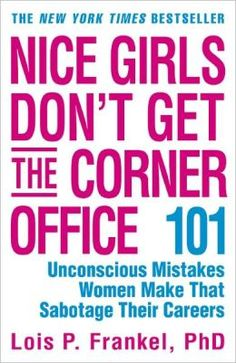 Career Books Every Young Woman Needs to Read | Nice Girls Don't Get the Corner Office by Lois P. Frankel