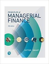 Principles Of Managerial Finance 15th Edition Chad J Zutter Scott B Smart Solutions Pendidikan