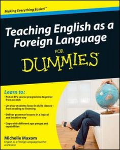 Teaching English as a Foreign Language for Dummies - love these books