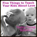 Teaching your children about love
