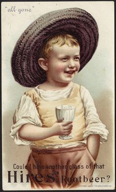 """""""All gone"""" Could I have another glass of that Hires' Rootbeer? ~ trade card featuring little boy."""