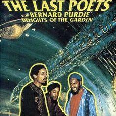THE LAST POETS with BERNARD PURDIE / Delights of the Garden
