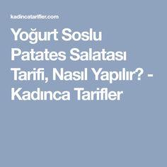 Yoğurt Soslu Patates Salatası Tarifi, Nasıl Yapılır? - Kadınca Tarifler