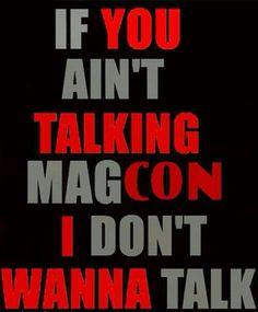 If you ain't talking MagCon I don't wanna talk