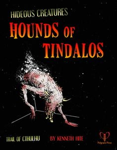 Ken Writes About Stuff #3: Hideous Creatures: Hounds of Tindalos