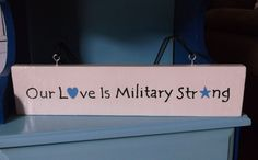 Our Love Is Military Strong Hanging Wood Sign by kbaxter225, $15.00