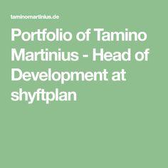 Portfolio of Tamino Martinius - Head of Development at shyftplan Inspiration, Biblical Inspiration, Inspirational, Inhalation