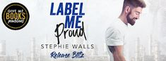 Book Crazy: Release Day Blitz: Label Me Proud by Stephie Walls!