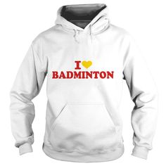 I love #Badminton, Order HERE ==> https://www.sunfrog.com/LifeStyle/130496355-857912665.html?58114, Please tag & share with your friends who would love it, #renegadelife #christmasgifts #birthdaygifts  #badminton outfit, badminton art, badminton drills  #family #architecture #art #cars #motorcycles #celebrities #DIY #crafts #design #education