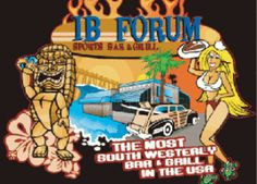That whole cook your own steak thing? IB Forum started it. The most Southwesterly bar in the US! - IB Forum Happy Hour