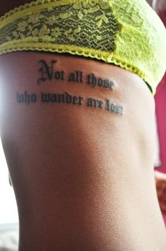 Not all those who wander are lost    #quote #tattoo